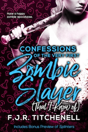 """Cover Reveal for the Re-launch of """"Confessions of the Very First Zombie Slayer (That I Know of)"""""""